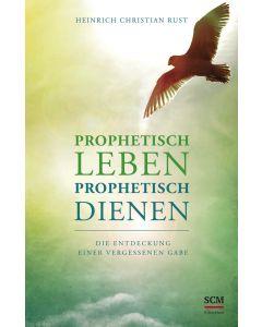 Prophetisch leben - prophetisch dienen