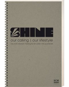 Shine - our calling, our lifestyle