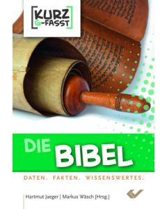 Die Bibel - kurzgefasst