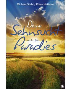 Deine Sehnsucht nach dem Paradies