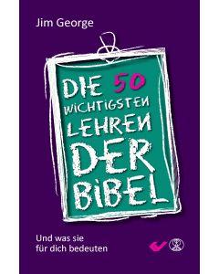 Die 50 wichtigsten Lehren der Bibel