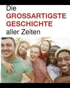 Die grossartigste Geschichte aller Zeiten (Deutsch)