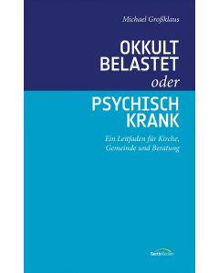 Okkult belastet oder psychisch krank